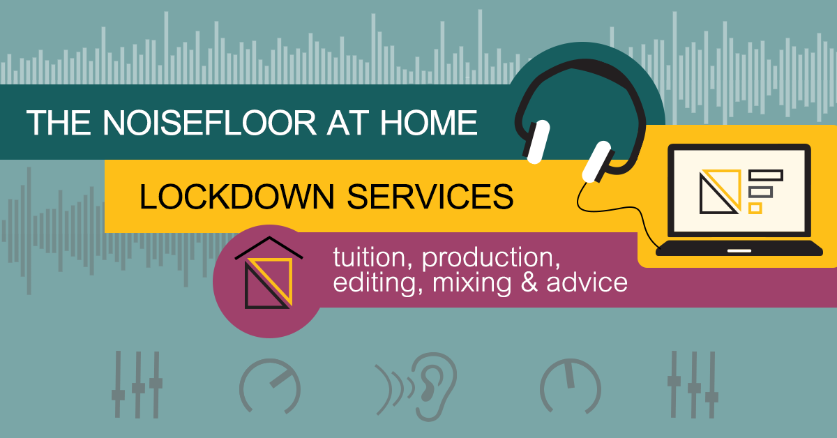 The Noisefloor at home - tuition, production, editing, mixing & advice